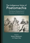 The Indigenous Voice of Poetomachia : The Various Perspectives of Textuality and Performance - eBook