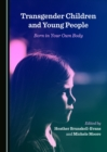 None Transgender Children and Young People : Born in Your Own Body - eBook