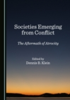 None Societies Emerging from Conflict : The Aftermath of Atrocity - eBook