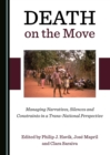 None Death on the Move : Managing Narratives, Silences and Constraints in a Trans-National Perspective - eBook