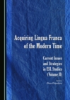None Acquiring Lingua Franca of the Modern Time : Current Issues and Strategies in ESL Studies (Volume II) - eBook