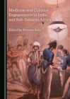 None Medicine and Colonial Engagements in India and Sub-Saharan Africa - eBook