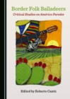 None Border Folk Balladeers : Critical Studies on Americo Paredes - eBook