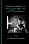 None Combining Aesthetic and Psychological Approaches to TV Series Addiction - eBook