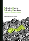 None Following Forms, Following Functions : Practices and Disciplines in Dialogue - eBook