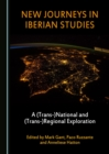 None New Journeys in Iberian Studies : A (Trans-)National and (Trans-)Regional Exploration - eBook