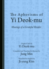 The Aphorisms of Yi Deok-mu : Musings of a Grateful Reader - eBook