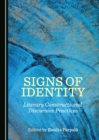 None Signs of Identity : Literary Constructs and Discursive Practices - eBook