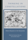 None Thinking in Constellations : Walter Benjamin in the Humanities - eBook