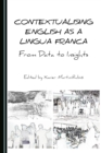 None Contextualising English as a Lingua Franca : From Data to Insights - eBook