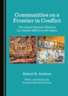 None Communities on a Frontier in Conflict : The Jesuit Guarani Mission Los Santos Martires del Japon - eBook
