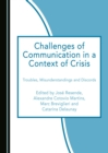None Challenges of Communication in a Context of Crisis : Troubles, Misunderstandings and Discords - eBook