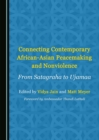 None Connecting Contemporary African-Asian Peacemaking and Nonviolence : From Satagraha to Ujamaa - eBook