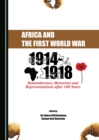 None Africa and the First World War : Remembrance, Memories and Representations after 100 Years - eBook