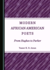 None Modern African American Poets : From Hughes to Parker - eBook