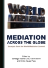 None Mediation across the Globe : Excerpts from the World Mediation Summit - eBook