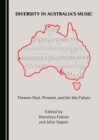 None Diversity in Australia's Music : Themes Past, Present, and for the Future - eBook