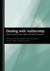 None Dealing with Authorship : Authors between Texts, Editors and Public Discourses - eBook