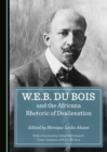 None W.E.B. Du Bois and the Africana Rhetoric of Dealienation - eBook