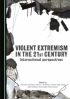 None Violent Extremism in the 21st Century : International Perspectives - eBook