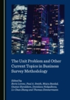 The Unit Problem and Other Current Topics in Business Survey Methodology - eBook