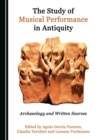 The Study of Musical Performance in Antiquity : Archaeology and Written Sources - eBook