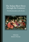 The Italian Short Story through the Centuries : The Met(A)morphoses of the Novella - eBook