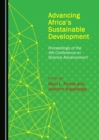None Advancing Africa's Sustainable Development : Proceedings of the 4th Conference on Science Advancement - eBook