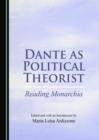 None Dante as Political Theorist : Reading Monarchia - eBook