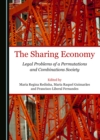 The Sharing Economy : Legal Problems of a Permutations and Combinations Society - eBook
