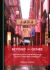 Beyond the Genre : Approaching Travel (and) Writing through Interviews with Authors and Bloggers - eBook