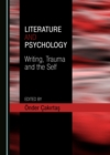 None Literature and Psychology : Writing, Trauma and the Self - eBook