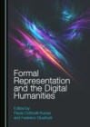 None Formal Representation and the Digital Humanities - eBook