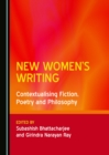 None New Women's Writing : Contextualising Fiction, Poetry and Philosophy - eBook