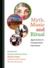 None Myth, Music and Ritual : Approaches to Comparative Literature - eBook