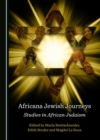 None Africana Jewish Journeys : Studies in African Judaism - eBook