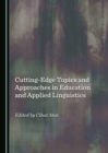 None Cutting-Edge Topics and Approaches in Education and Applied Linguistics - eBook