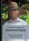 None Emerging Perspectives on Alobwed'Epie - eBook