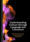 None Understanding Culture through Language and Literature - eBook