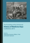 The Proceedings of the 22nd Annual History of Medicine Days Conference 2013 - eBook