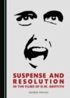 None Suspense and Resolution in the Films of D.W. Griffith - eBook