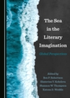 The Sea in the Literary Imagination : Global Perspectives - eBook