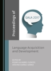 None Proceedings of GALA 2017 : Language Acquisition and Development - eBook