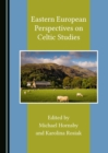 None Eastern European Perspectives on Celtic Studies - eBook