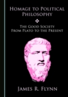 None Homage to Political Philosophy : The Good Society from Plato to the Present - eBook