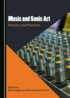 None Music and Sonic Art : Theories and Practices - eBook