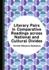 None Literary Pairs in Comparative Readings across National and Cultural Divides - eBook