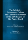 The Solidarity Economy of Culture and Cultural Citizenship in the ABC Region of Sao Paulo, Brazil - eBook