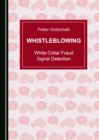 None Whistleblowing : White-Collar Fraud Signal Detection - eBook