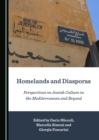 None Homelands and Diasporas : Perspectives on Jewish Culture in the Mediterranean and Beyond - eBook